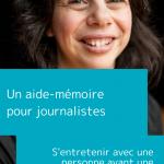 S'entretenir avec une personne ayant une déficience intellectuelle - aide mémoire pour les journalistes
